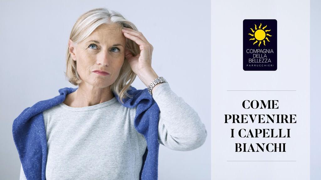 come-prevenire-i-capelli-bianchi-compagnia-della-bellezza